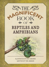 Magnificent Book of Reptiles and Amphibians