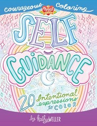 Self Guidance - 20 Intentional Expressions To Color - Courageous Coloring - I Love Myself Series