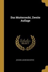 Das Mutterrecht, Zweite Auflage