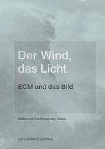 """Der Wind, Das Licht a """" Ecm Und Das Bild"""