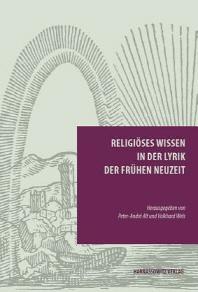 Religioses Wissen in Der Lyrik Der Fruhen Neuzeit