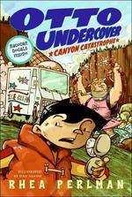 Otto Undercover #2 : Canyon Catastrophe