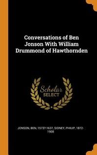Conversations of Ben Jonson with William Drummond of Hawthornden