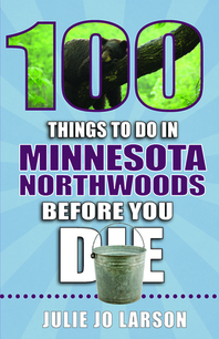 100 Things to Do in the Minnesota Northwoods Before You Die