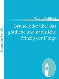 Bruno, Oder Ber Das G Ttliche Und Nat Rliche Prinzip Der Dinge