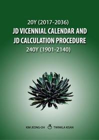 JD Vicennial Calendar and JD Calculation ProcedureJD(JD입문과 20년 JD달력과 240년 JD계산표)