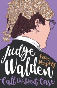 Judge Walden - Call the Next Case
