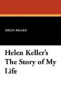 Helen Keller's the Story of My Life