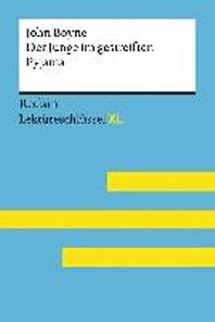 Der Junge im gestreiften Pyjama von John Boyne: Lektuereschluessel mit Inhaltsangabe, Interpretation, Pruefungsaufgaben mit Loesungen, Lernglossar. (Reclam Lektuereschluessel XL)