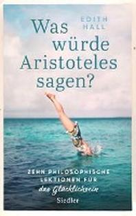 Was wuerde Aristoteles sagen?