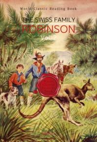 스위스 로빈슨 가족의 모험 2부(완결) : The Swiss Family Robinson, Vol. 2 [영어원서]
