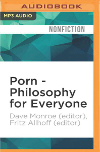 Porn - Philosophy for Everyone