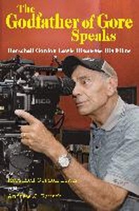 The Godfather of Gore Speaks - Herschell Gordon Lewis Discusses His Films