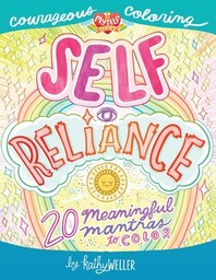 Self Reliance - 20 Meaningful Mantras To Color - Courageous Coloring - I Love Myself Series