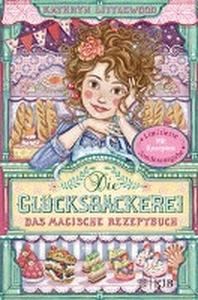 Die Gluecksbaeckerei - Das magische Rezeptbuch