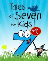 Tales of Seven for Kids (Book 1)