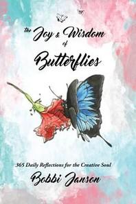The Joy & Wisdom Of Butterflies