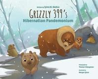 Grizzly 399's Hibernation Pandemonium - Hardback