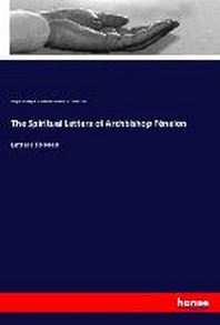 The Spiritual Letters of Archbishop Fenelon