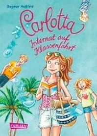 Carlotta 07: Internat auf Klassenfahrt