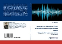 Underwater Wireless Video Transmission Using Acoustic Ofdm