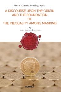 인간 불평등 기원론 (영문판) : A Discourse Upon the Origin and the Foundation of the Inequality Among