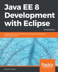 Java EE 8 Development with Eclipse Third Edition