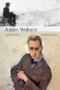 Anton Webern und seine Zeit