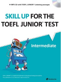 Skill Up for the TOEFL Junior Test(Intermediate)