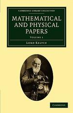 Mathematical and Physical Papers - Volume 1