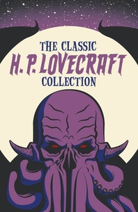 The Classic H. P. Lovecraft Collection