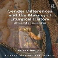 Gender Differences and the Making of Liturgical History