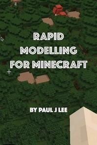 Rapid Modeling for Minecraft(TM)