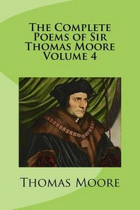 The Complete Poems of Sir Thomas Moore Volume 4
