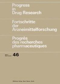 Progress in Drug Research/Fortschritte Der Arzneimittelforschung/Progres Des Recherches Pharmaceutiques