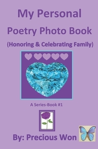 My Personal Poetry Photo Book #1 (Honoring & Celebrating Family)