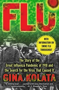 Flu : The Story of the Great Influenza Pandemic of 1918 and the Search for the Virus That Caused It