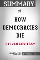 Summary of How Democracies Die by Steven Levitsky