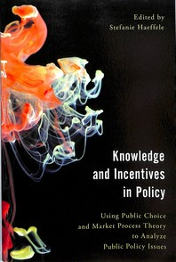 Knowledge and Incentives in Policy