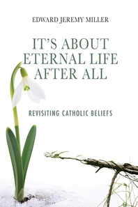 It's About Eternal Life After All