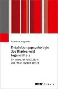 Entwicklungspsychologie des Kindes- und Jugendalters