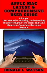 Apple Mac Latest & Comprehensive User Guide