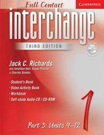 Interchange Third Edition Full Contact Level 1 Part 3 Units 9-12