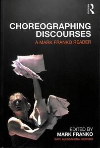 Choreographing Discourses