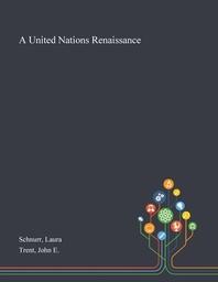 A United Nations Renaissance