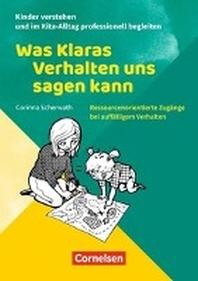 Kinder verstehen und im Kita-Alltag professionell begleiten / Was Klaras Verhalten uns sagen kann