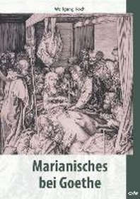 Marianisches bei Goethe
