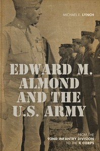 Edward M. Almond and the US Army