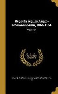 Regesta Regum Anglo-Normannorum, 1066-1154; Volumen 1