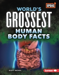 World's Grossest Human Body Facts